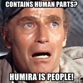 Soylent green - Contains human parts? Humira is People!