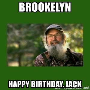 Si Robertson - Brookelyn Happy Birthday. Jack