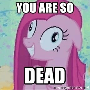 Crazy Pinkie Pie - you are so  DEAD