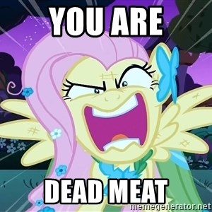angry-fluttershy - you are DEAD MEAT