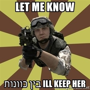 Arma 2 soldier - let me know  Ill keep her בין כוונות
