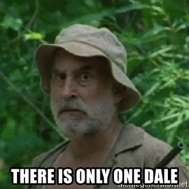 The Dale Face -  There is only one Dale