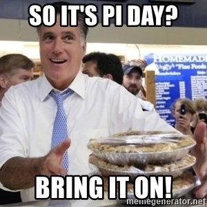Romney with pies - So it's Pi Day? Bring it on!