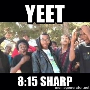 SIKED - yeet 8:15 sharp