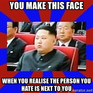 kim jong un - you make this face when you realise the person you hate is next to you