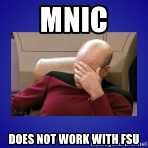 Picard facepalm  - mNIC does not work with FSU