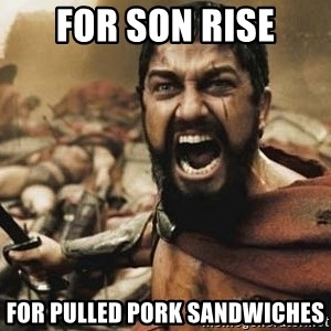 300 - For Son Rise For Pulled Pork Sandwiches