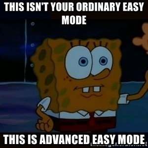 Advanced Darkness - This isn't your ordinary easy mode This is Advanced easy mode