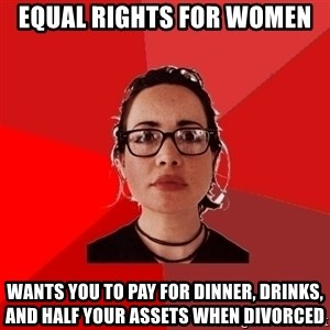 Liberal Douche Garofalo - equal rights for women wants you to pay for dinner, drinks, and half your assets when divorced