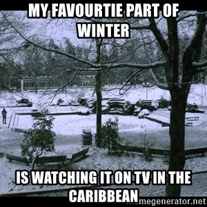 UVIC SNOWDAY - My favourtie part of winter is watching it on TV in the Caribbean