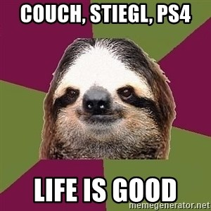 Just-Lazy-Sloth - Couch, Stiegl, PS4  Life is good