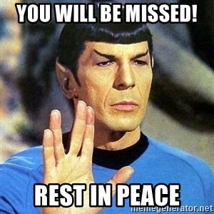 Spock - You will be missed!  Rest in Peace
