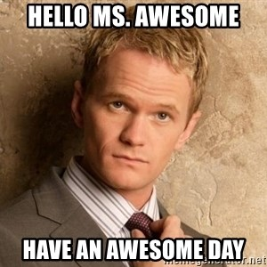 BARNEYxSTINSON - Hello Ms. Awesome  Have an Awesome day