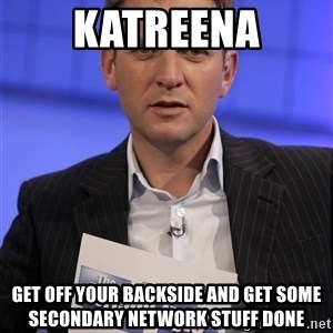 Jeremy Kyle - Katreena Get off your backside and get some secondary network stuff done