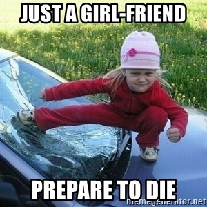 Angry Karate Girl - just a girl-friend prepare to die