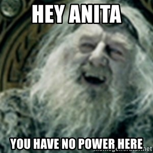 you have no power here - Hey Anita You have no power here