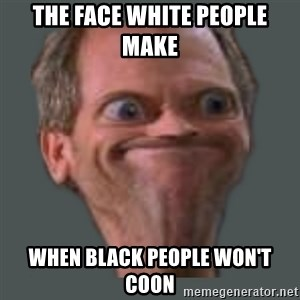 Housella ei suju - the face white people make  when black people won't coon