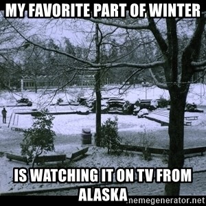 UVIC SNOWDAY - My favorite part of winter Is watching it on tv from Alaska