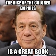 Donald Sterling - the rise of the colored empires is a great book