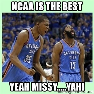 durant harden - NCAA IS THE BEST YEAH MISSY.....YAH!
