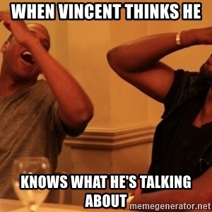 kanye west jay z laughing - When Vincent thinks he knows what he's talking about