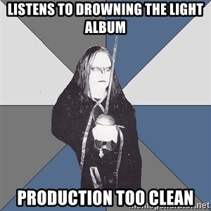 Black Metal Sword Kid - Listens to Drowning the light album production too clean