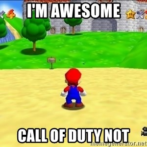 Mario looking at castle - i'm awesome call of duty not