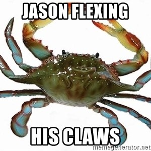 Boss Crab - Jason flexing  his claws