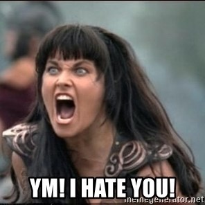xena mad -  YM! I HATE YOU!