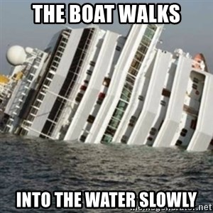 Sunk Cruise Ship - The boat walks into the water slowly