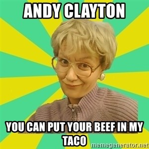 Sexual Innuendo Grandma - Andy Clayton  you can put your beef in my taco