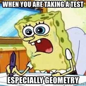 Spongebob What I Learned In Boating School Is - When you are taking a test Especially geometry