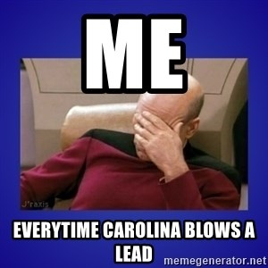 Picard facepalm  - Me Everytime Carolina Blows A Lead