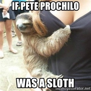 Perverted Sloth - If Pete Prochilo Was A Sloth