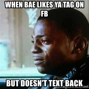 Paid in Full - When bae likes Ya tag on fb But doesn't text back