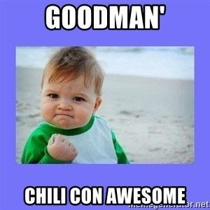 Baby fist - Goodman' Chili Con Awesome