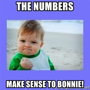 Baby fist - The numbers make sense to Bonnie!