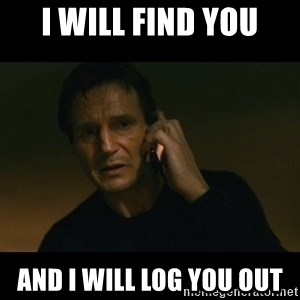 liam neeson taken - I will find you and i will log you out