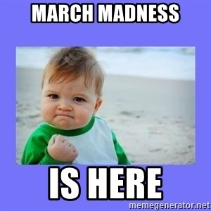 Baby fist - March Madness  Is Here