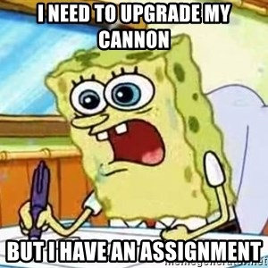 Spongebob What I Learned In Boating School Is - I need to upgrade my cannon But i have an assignment