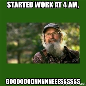 Si Robertson - Started work at 4 am, Goooooodnnnnneeessssss