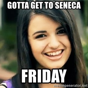 Rebecca Black Fried Egg - Gotta get to Seneca  Friday
