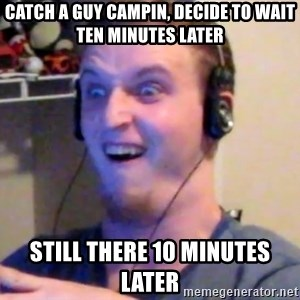 Brony Mike - Catch a guy campin, decide to wait ten minutes later Still there 10 minutes later