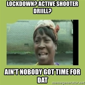 Sugar Brown - Lockdown? Active Shooter Driill? AIn't Nobody got time for dat