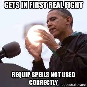 Wizard Obama - Gets in first real fight Requip spells not used correctly