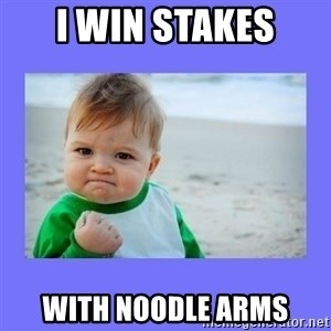 Baby fist - i win stakes with noodle arms