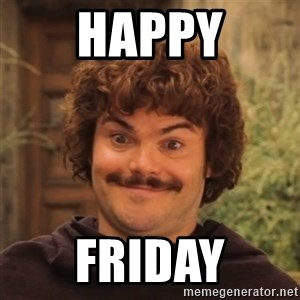 Nacholibre - Happy Friday