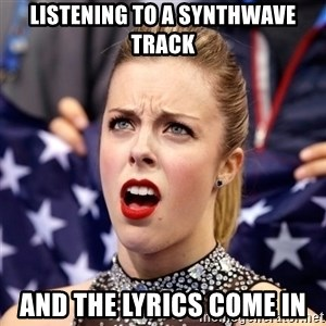 Ashley Wagner Shocker - listening to a synthwave track and the lyrics come in