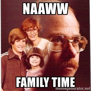 Family Man - Naaww Family time