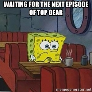 Coffee shop spongebob - Waiting for the next episode of Top Gear